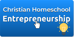 Christian Homeschool Entrepreneurship
