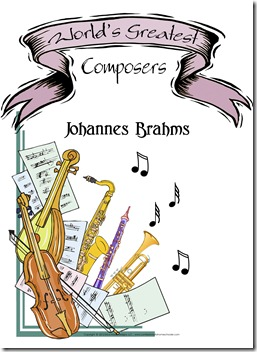 World's Greatest Composers ~ Johannes Brahms
