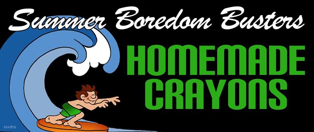 Summer Boredom Busters: Homemade Crayons
