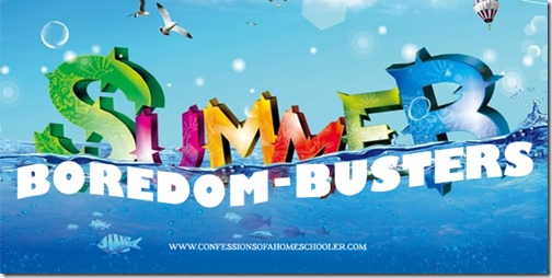 Summer Boredom Busters Part 3