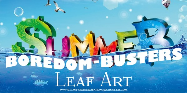 Summer Boredom Busters: Leaf Art