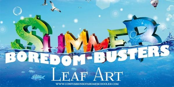 Summer Boredom Busters: Leaf Art