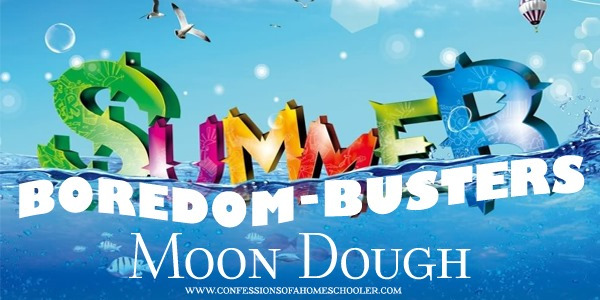 Summer Boredom Busters: Moon Dough