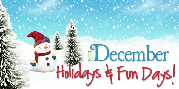 2014 December Holidays & Fun Days