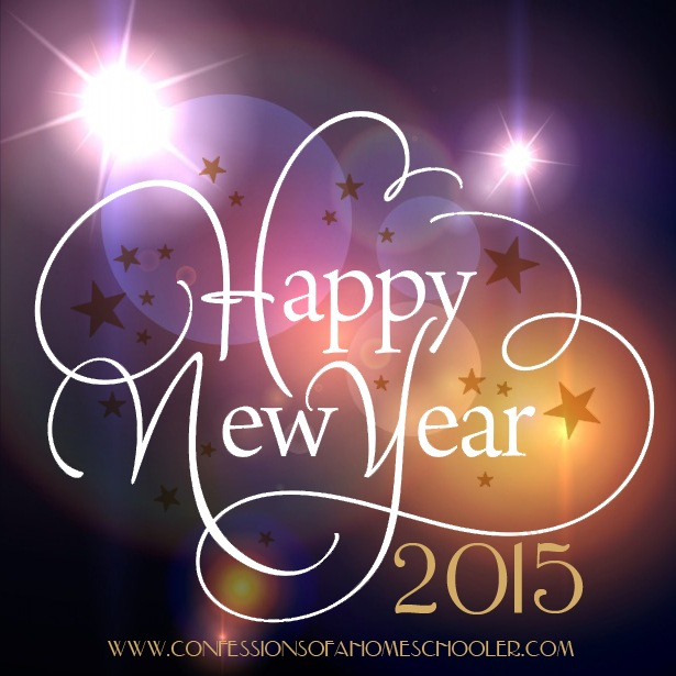 Happy New Year 2015! - Confessions of a Homeschooler