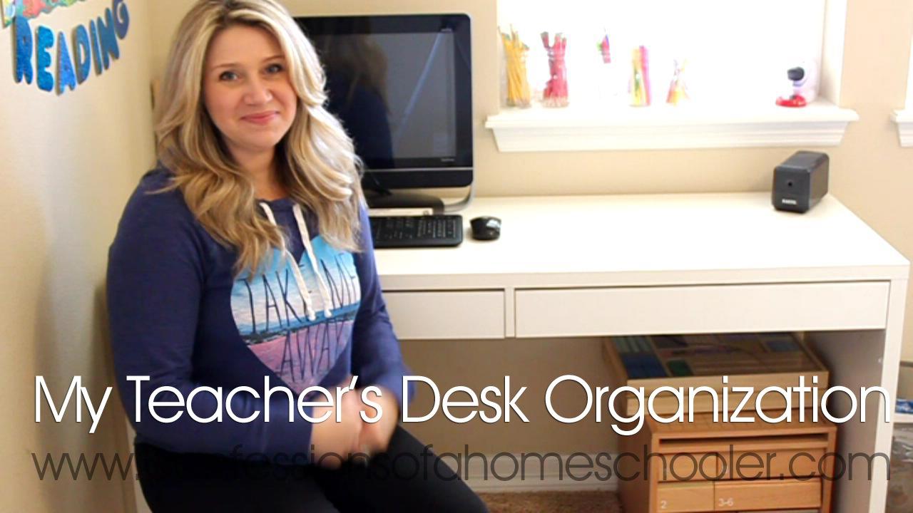 My Teacher\'s Desk Organization - Confessions of a Homeschooler