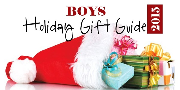 2015 Boys Holiday Gift Guide