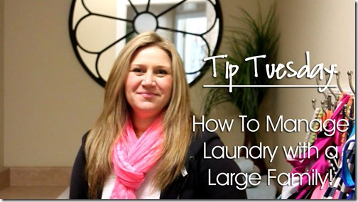 Tip Tuesday: Managing Laundry for a Large Family
