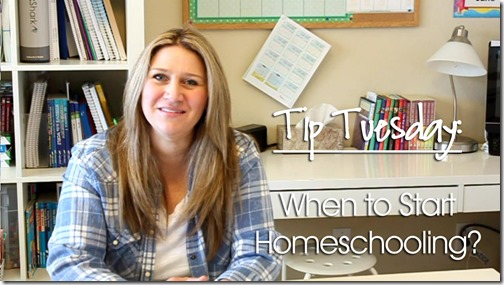 Tip Tuesday: When to Start Homeschool