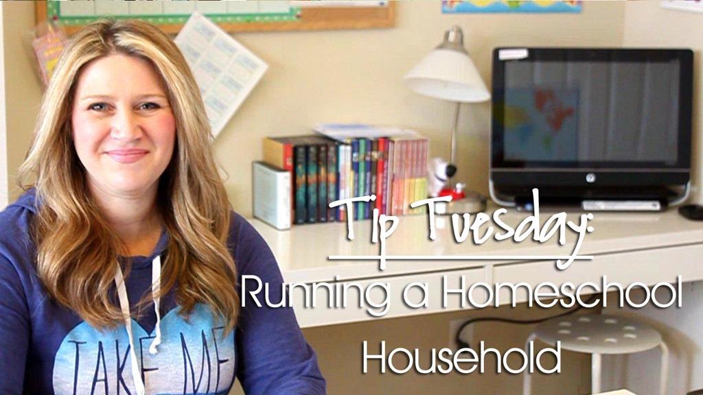 Tip Tuesday: Running a Homeschool Household