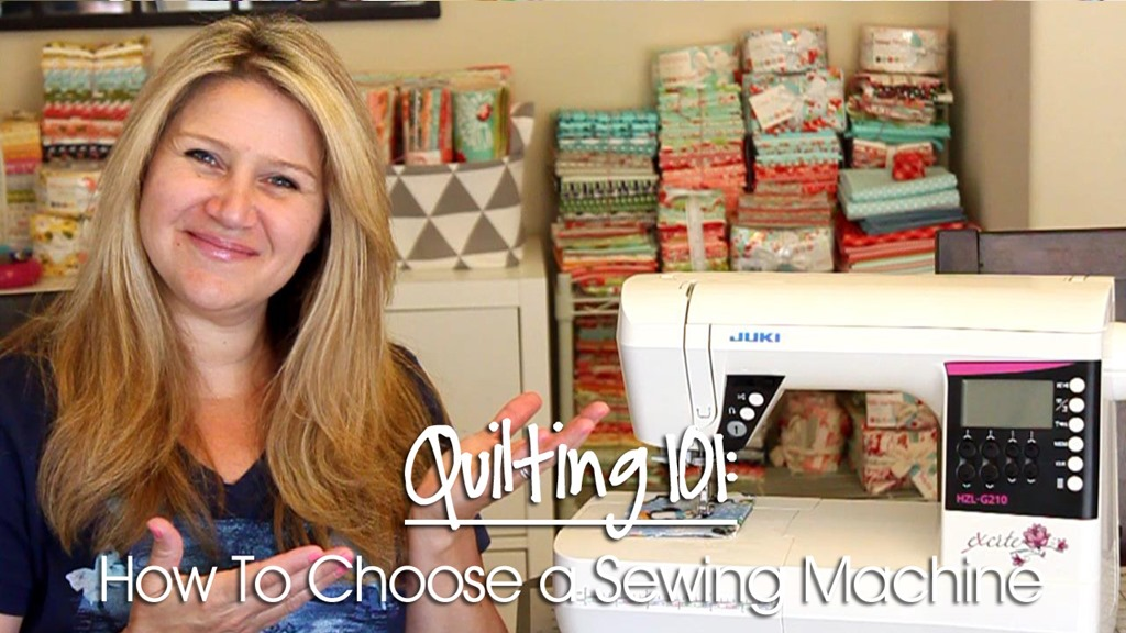Quilting 101: How To Choose  a Sewing Machine
