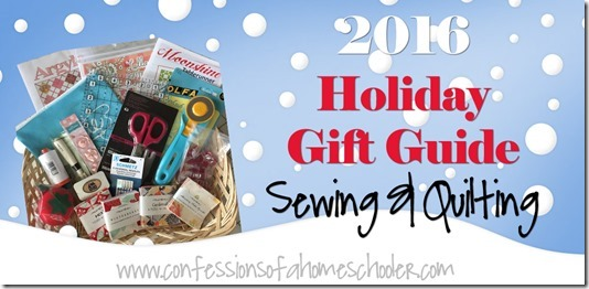 2016 Sewing & Quilting Holiday Gift Guide