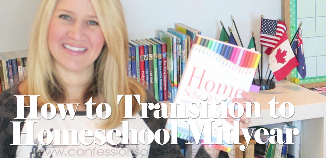 How to Transition to Homeschool Midyear