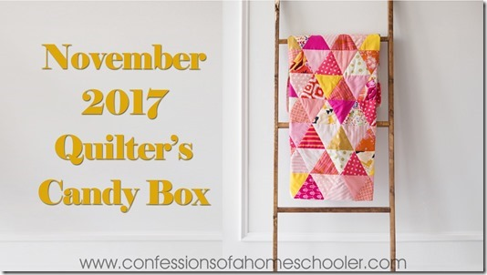 November 2017 Quilter's Candy Box Unboxing!