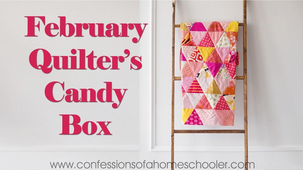 February Quilter's Candy Box Unboxing