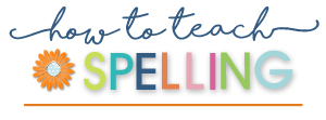 How to Teach Spelling e-course