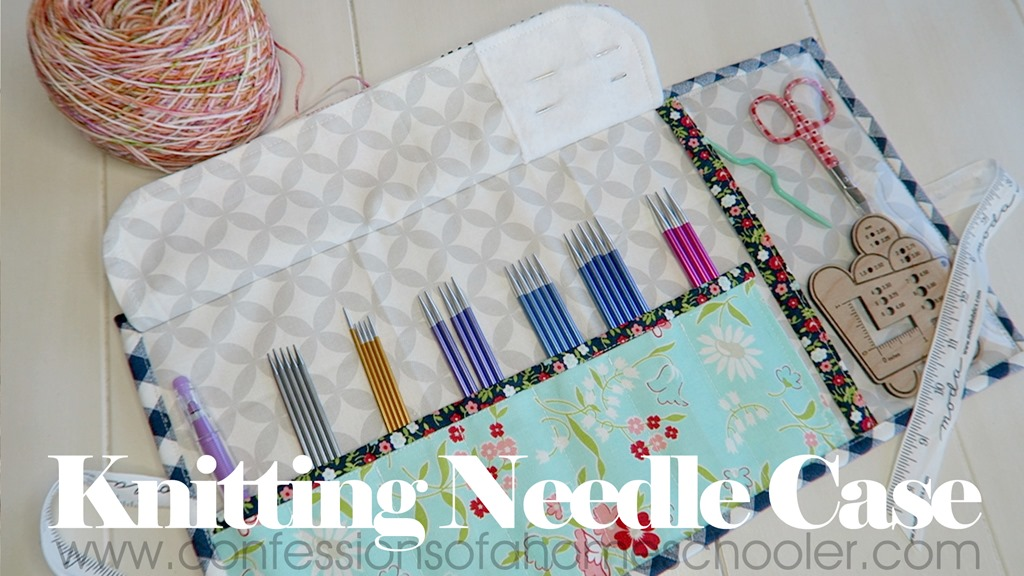 Knitting/Crochet Needle Case Tutorial