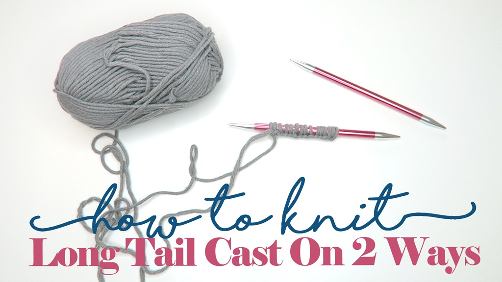 How to Knit: The Long Tail Cast On