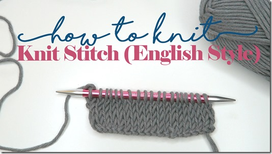 How to Knit: The Knit Stitch English Style