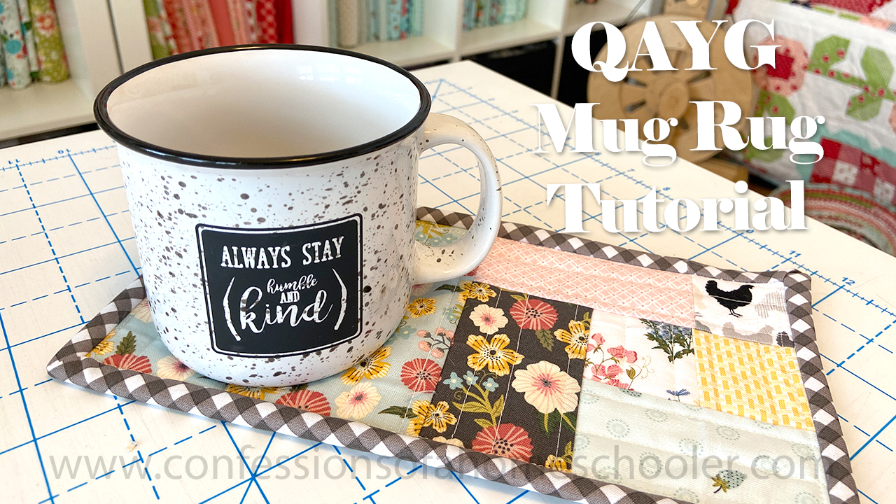 Qayg Mug Rug Sewing Tutorial Confessions Of A Homeschooler