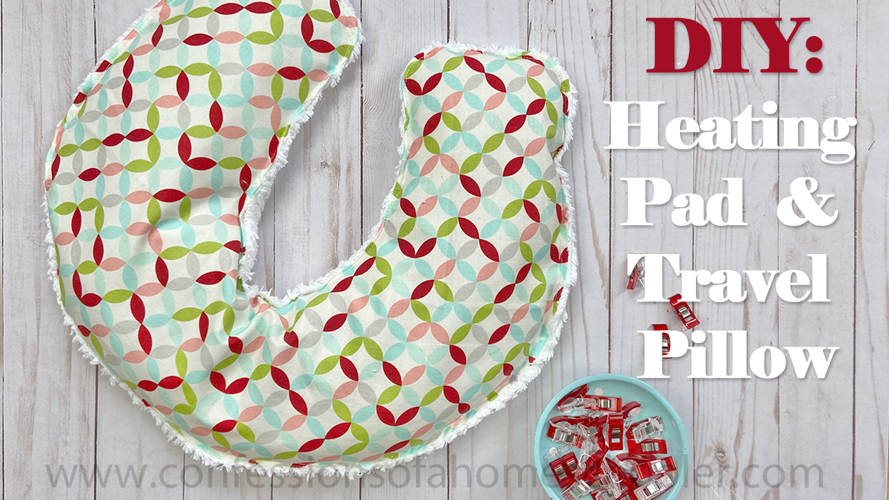 Heating Pad & Travel Pillow // TUTORIAL
