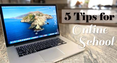 My Top 5 Tips for Online School
