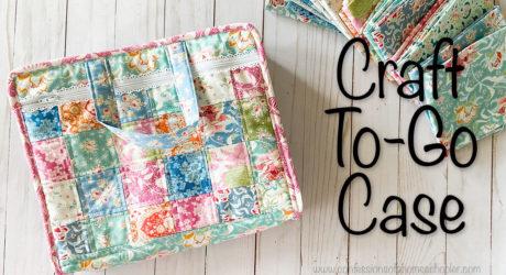 Craft To-Go Case // TUTORIAL
