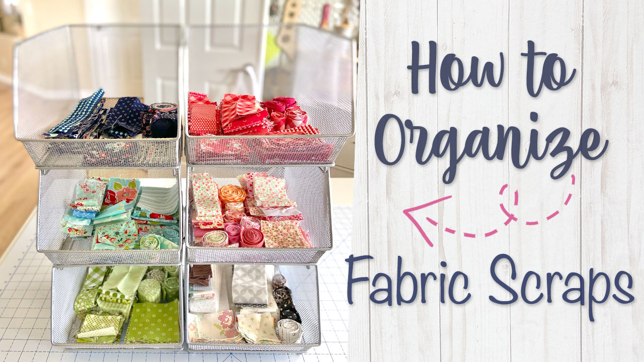 How to Organize Your Fabric Scraps
