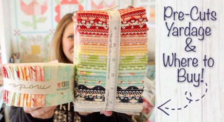 Pre-Cuts, Yardage, and Where to Buy Fabric Online