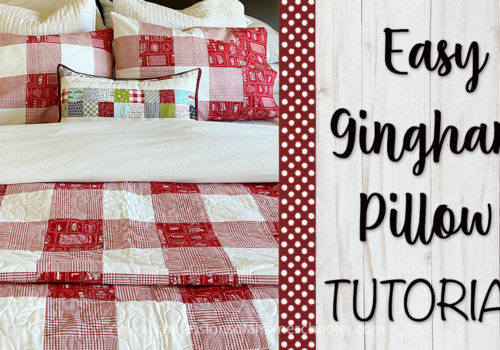How to Sew an Easy Gingham Pillowcase!