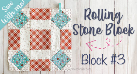 2021 Sew With Me – Rolling Stone – Block #3