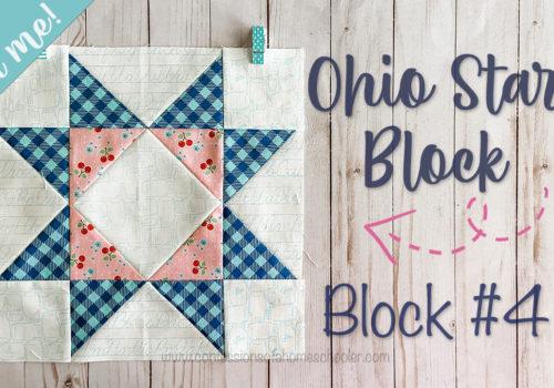 2021 Sew With Me – Ohio Star – Block 4